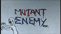 [Mutant Enemy Inc.]